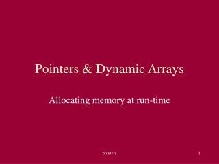 Pointers & Dynamic Arrays