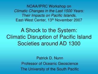 Patrick D. Nunn Professor of Oceanic Geoscience The University of the South Pacific
