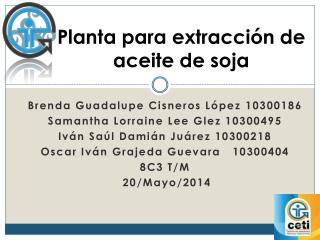 Planta para extracción de aceite de soja