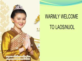 WARMLY WELCOME  TO LAOS/NUOL