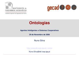 Ontologias Agentes Inteligentes e Sistemas Cooperativos 29 de Novembro de 2006