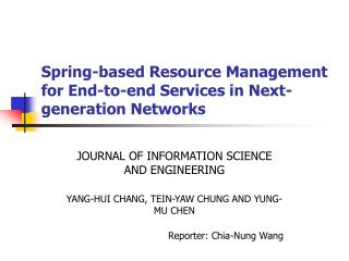 Spring-based Resource Management for End-to-end Services in Next-generation Networks