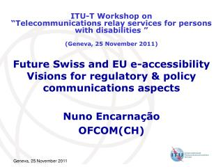 Future Swiss and EU e-accessibility Visions for regulatory & policy communications aspects