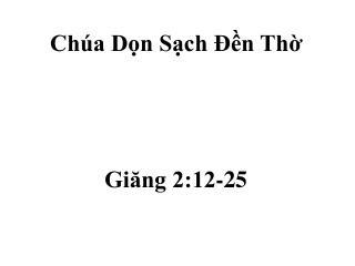 Chúa Dọn Sạch Ðền Thờ  Giăng 2:12-25
