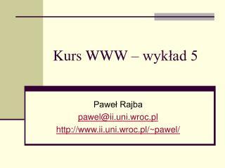 Kurs WWW – wykład 5