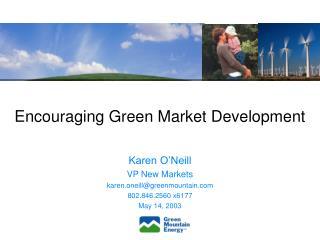 Encouraging Green Market Development