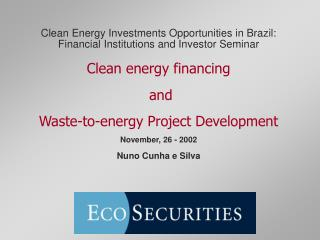 Clean Energy Investments Opportunities in Brazil: Financial Institutions and Investor Seminar