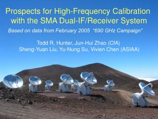 Prospects for High-Frequency Calibration  with the SMA Dual-IF/Receiver System