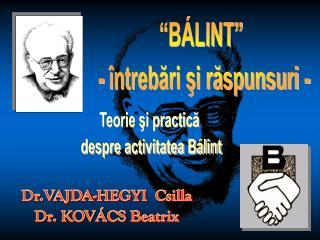 """""""BÁLINT""""  - întrebări şi răspunsuri -"""
