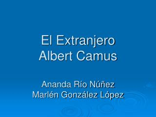 El Extranjero  Albert Camus  Ananda R o N  ez Marl n Gonz lez L pez