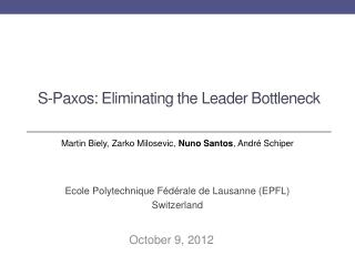 S- Paxos : Eliminating the  Leader Bottleneck