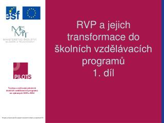 RVP a jejich transformace do školních vzdělávacích programů  1. díl