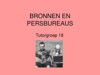 BRONNEN EN PERSBUREAUS