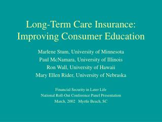 Long-Term Care Insurance: Improving Consumer Education