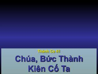Th�nh Ca 41 Ch�a, B?c Th�nh  Ki�n C? Ta