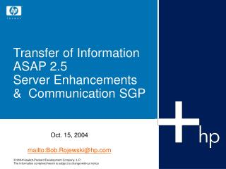 Transfer of Information ASAP 2.5 Server Enhancements &  Communication SGP