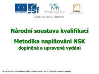 Národní soustava  kvalifikací Metodika naplňování  NSK doplněné a upravené vydání