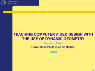 TEACHING COMPUTER AIDED DESIGN WITH THE USE OF DYNAMIC GEOMETRY Francisco Pérez