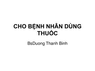 CHO BỆNH NHÂN DÙNG THUỐC