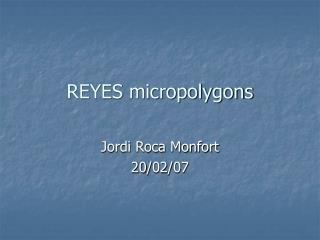 REYES micropolygons