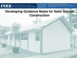 Developing Guidance Notes for Safer School Construction