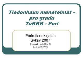 Tiedonhaun menetelmät – pro gradu TuKKK - Pori