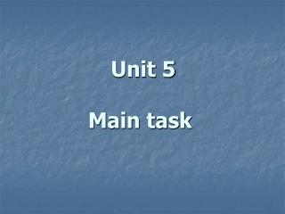 Unit 5 Main task
