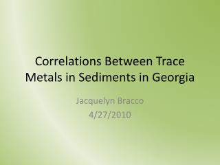 Correlations Between Trace Metals in Sediments in Georgia