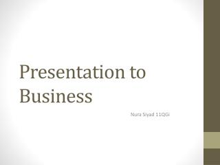 Presentation to Business