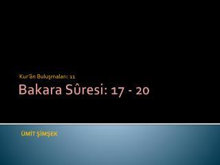 Bakara Sûresi: 17 - 20