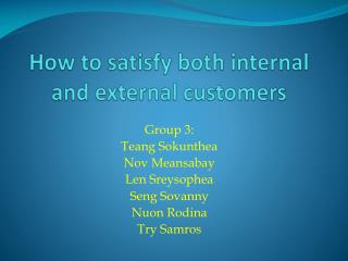 How to satisfy both internal and external  customers