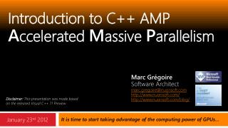 Introduction to C++ AMP A ccelerated  M assive  P arallelism