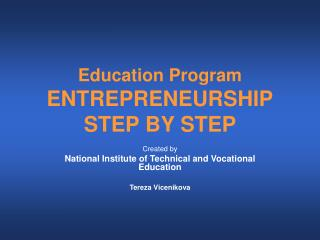 Education Program ENTREPRENEURSHIP STEP BY STEP