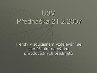U3V  Přednáška 21.2.2007