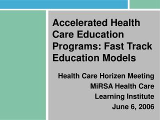 Accelerated Health Care Education Programs: Fast Track Education Models