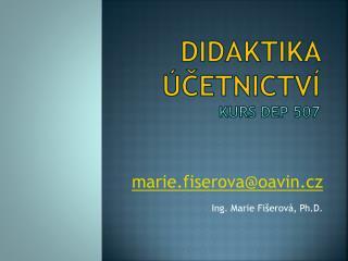 Didaktika  �?etnictv� Kurs DEP 507