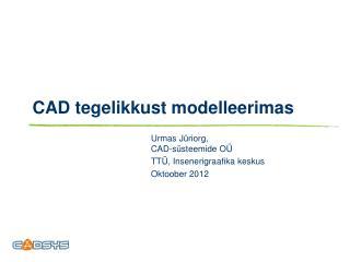 CAD tegelikkust modelleerimas