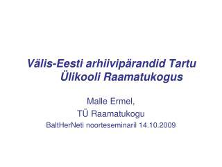 Välis-Eesti arhiivipärandid Tartu Ülikooli Raamatukogus