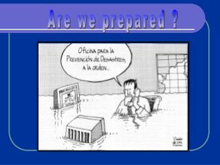 Are we prepared ?