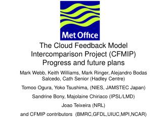 The Cloud Feedback Model Intercomparison Project (CFMIP) Progress and future plans