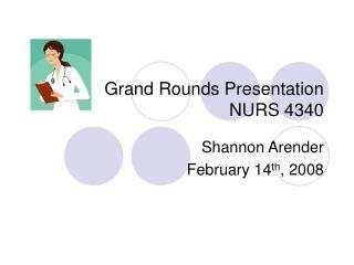Grand Rounds Presentation NURS 4340