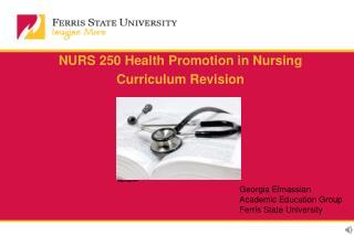 NURS 250 Health Promotion in Nursing  Curriculum Revision