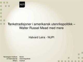 Tanketradisjoner i amerikansk utenrikspolitikk – Walter Russel Mead med mere