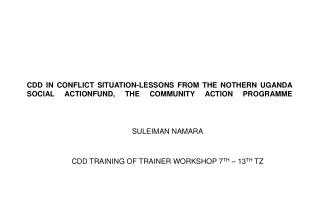 SULEIMAN NAMARA CDD TRAINING OF TRAINER WORKSHOP 7 TH  � 13 TH  TZ