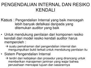 PENGENDALIAN INTERNAL DAN RESIKO KENDALI