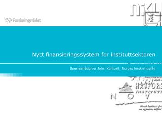 Nytt finansieringssystem for instituttsektoren