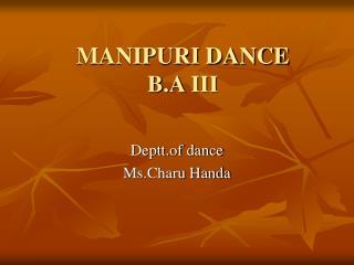 MANIPURI DANCE B.A III