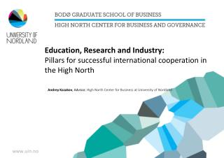 Andrey Kazakov , Advisor , High North Center for Business at University of  Nordland