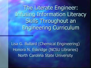 The Literate Engineer:  Infusing Information Literacy Skills Throughout an Engineering Curriculum