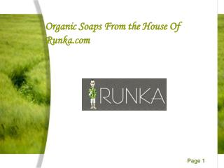 Organic Soaps From the House Of Runka.com